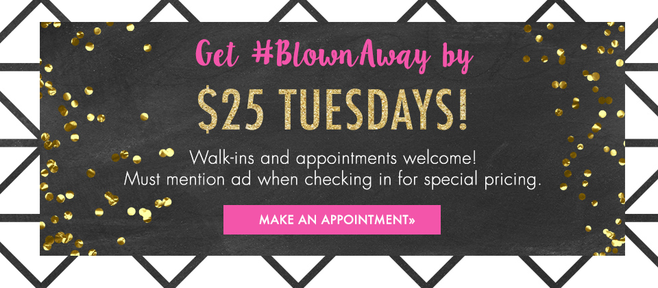 Tuesday Blow Out Specials